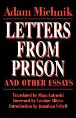 Letters from Prison and Other Essays : Society and Culture in East-Central Europe S. - Adam Michnik