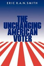 The Unchanging American Voter - Eric R. A. N. Smith