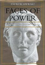 Faces of Power : Alexander's Image and Hellenistic Politics - Andrew Stewart