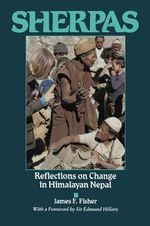 Sherpas : Reflections on Change in Himalayan Nepal - James F. Fisher