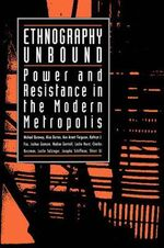 Ethnography Unbound : Power and Resistance in the Modern Metropolis - Michael Burawoy