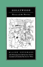 Hollywood : Mecca of the Movies - Blaise Cendrars