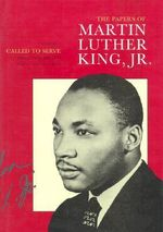 The Papers of Martin Luther King, Jr. : Called to Serve, January 1929 - June 1951 v. 1 - Martin Luther King