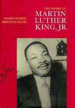 The Papers of Martin Luther King, Jr. : Rediscovering Precious Values, July 1951 - November 1955 v. 2 - Martin Luther King