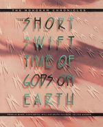 The Short, Swift Time of Gods on Earth : The Hohokam Chronicles - Donald M. Bahr