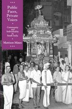 Public Faces, Private Lives : Community and Individuality in South India - Mattison Mines