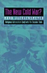 The New Cold War? : Religious Nationalism Confronts the Secular State - Mark Juergensmeyer