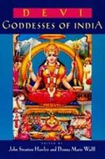 Devi : Goddesses of India - John Stratton Hawley
