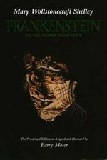 Frankenstein: Or, the Modern Prometheus : Or, the Modern Prometheus, the Pennyroyal Edition - Mary Wollstonecraft Shelley