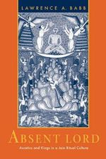 Absent Lord : Ascetics and Kings in a Jain Ritual Culture - Lawrence A. Babb