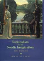 Nationalism and the Nordic Imagination : Swedish Art of the 1890s - Michelle Facos