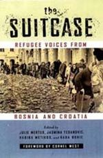 The Suitcase : Refugee Voices from Bosnia and Croatia - Julie Mertus