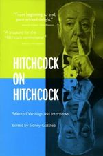 Hitchcock on Hitchcock : Selected Writings and Interviews - Alfred Hitchcock