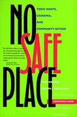 No Safe Place : Toxic Waste, Leukemia and Community Action - Phil Brown