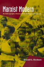 Marxist Modern : An Ethnographic History of the Ethiopian Revolution - Donald L. Donham