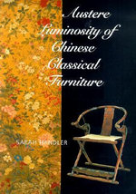 Austere Luminosity of Chinese Classical Furniture : American Decorative Arts from the 17th through 19t... - Sarah Handler