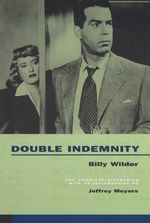 Double Indemnity : The Complete Screenplay - Billy Wilder