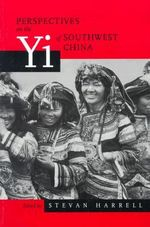 Perspectives on the Yi of Southwest China : Studies on China