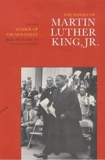 The Papers of Martin Luther King, Jr.: Volume 4 : Symbol of the Movement, January 1957-December 1958 - Martin Luther King