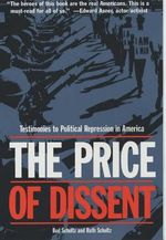 The Price of Dissent : Testimonies to Political Repression in America - Bud Schultz