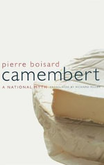 Camembert : A National Myth - Pierre Boisard