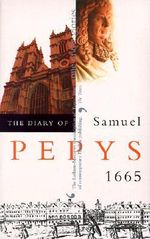 The Diary of Samuel Pepys : 1665 v. 6 - Samuel Pepys