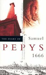 The Diary of Samuel Pepys : 1666 v. 7 - Samuel Pepys