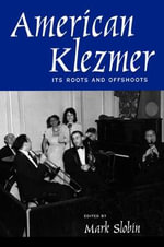 American Klezmer : Its Roots and Offshoots