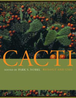 Cacti : Biology and Uses