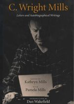 C.Wright Mills : Letters and Autobiographical Writings - C.Wright Mills