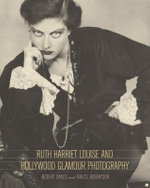 Ruth Harriet Louise and Hollywood Glamour Photography - Robert Dance