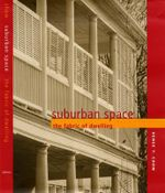 Suburban Space : The Fabric of Dwelling - Renee Y. Chow
