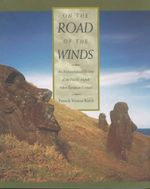 On the Road of the Winds : An Archaeological History of the Pacific Islands Before European Contact - Patrick Vinton Kirch