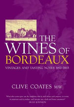 The Wines of Bordeaux : Vintages and Tasting Notes 1952-2003 - Clive Coates