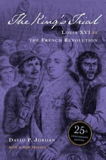 The King's Trial : Louis XVI vs. the French Revolution - David P. Jordan