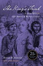 The King's Trial : Louis XVI vs. the French Revolution - David P. Jordan