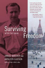Surviving Freedom : After the Gulag - Janusz Bardach