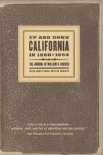 Up and Down California in 1860-1864 : The Journal of William H. Brewer - William H. Brewer