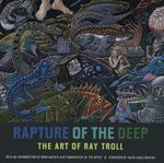 Rapture of the Deep : The Art of Ray Troll - Ray Troll