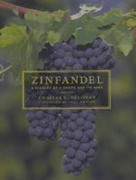 Zinfandel : A History of a Grape and Its Wine - Charles L. Sullivan