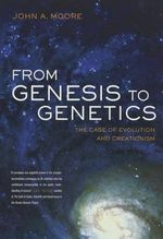 From Genesis to Genetics : The Case of Evolution and Creationism - John A. Moore