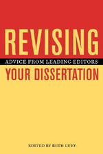 Revising Your Dissertation : Advice from Leading Editors