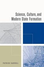 Science, Culture, and Modern State Formation - Patrick Carroll