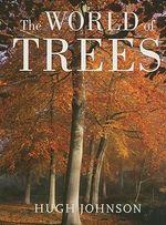The World of Trees - Hugh Johnson