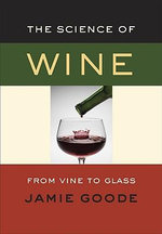 Science of Wine : From Vine to Glass - Jamie Goode