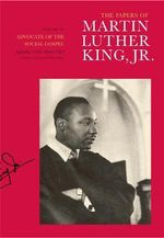 The Papers of Martin Luther King, Jr.: v. VI : Advocate of the Social Gospel, September 1948--March 1963 - Martin Luther King