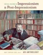 Critical Readings in Impressionism and Post-impressionism : An Anthology - Philip G. Nord