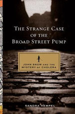 The Strange Case of the Broad Street Pump : John Snow and the Mystery of Cholera - Sandra Hempel