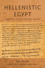 Hellenistic Egypt : Monarchy, Society, Economy, Culture - Jean Bingen