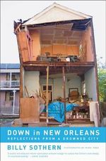 Down in New Orleans : Reflections from a Drowned City - Billy Sothern